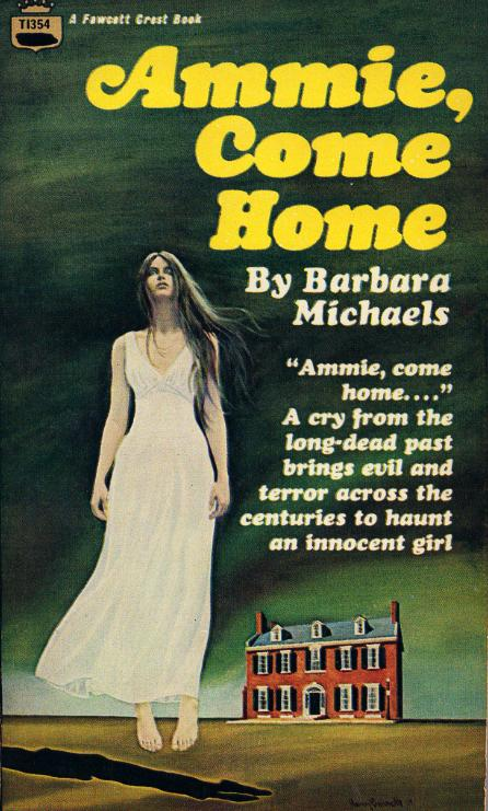 Ammie Come Home Barbara Michaels Fawcett Crest 1968 harry bennet cover art